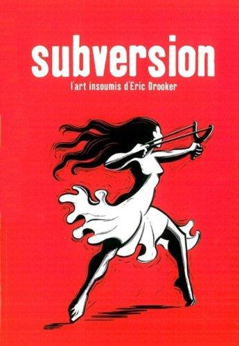Subversion : l'Art Insoumis d'Eric Drooker