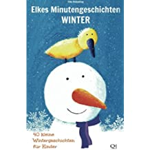 Elkes Minutengeschichten - Winter: 40 kurze Wintergeschichten
