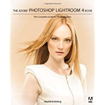 Adobe Photoshop Lightroom 4 Book: The Complete Guide for Photographers, The 1st edition by Evening, Martin (2012) Paperback