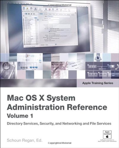 Apple Training Series: Mac OS X System Administration Reference, Volume 1 por Schoun Regan
