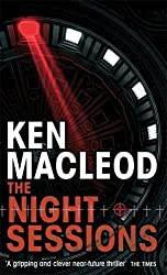 The Night Sessions: A Novel by Ken MacLeod (2009-04-02)