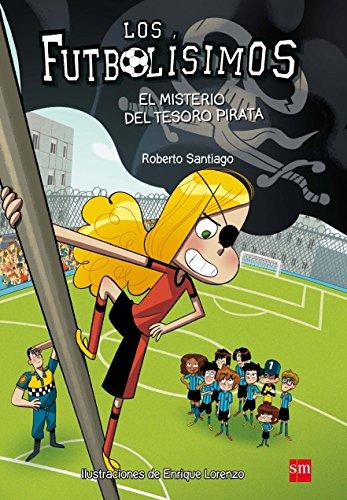 Los Futbolísimos.El misterio del tesoro pirata por Roberto Santiago