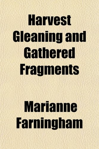 Harvest Gleaning and Gathered Fragments