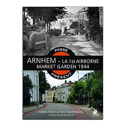 Arnhem - La 1st Airborne - Market garden 1944