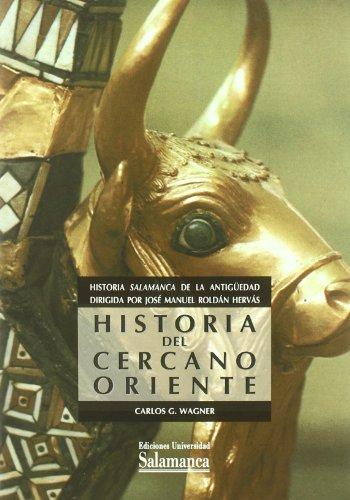 Historia del Cercano Oriente (Colección Manuales Universitarios, 59) por Carlos G. Wagner