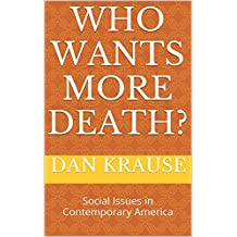 Who Wants More Death?: Social Issues in Contemporary America