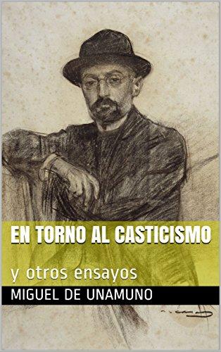 En torno al casticismo: y otros ensayos (Spanish Edition)