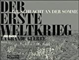 Der Erste Weltkrieg: Die Schlacht an der Somme