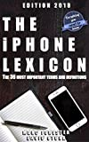 The iPhone Lexicon - Edition 2018: The 36 most important terms and definitions - Everything you need to know (German Edition)