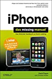 iPhone: Das Missing Manual,  3. Auflage - David Pogue, Christian Hieber