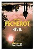 Hével / Patrick Pécherot | Pécherot, Patrick (1953-....). Auteur