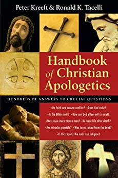 Handbook of Christian Apologetics: Hundreds of Answers to Crucial Questions par [Kreeft, Peter, Tacelli, Ronald K.]