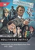 Hollywood Justice: Selbstjustiz im amerikanischen Film 1915 - 2015 - Peter Vogl