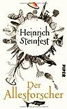 Der Allesforscher: Roman von Heinrich Steinfest