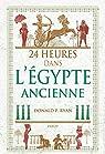 24 heures dans l'Egypte ancienne par Donald p. Ryan
