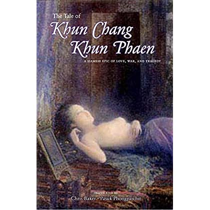 The Tale of Khun Chang Khun Phaen: Main Volume by Muangsing Janchai (Illustrator), Chris Baker (Translator), Pasuk Phongpaichit (Translator) (25-Mar-2013) Paperback