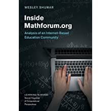 Inside Mathforum.org: Analysis of an Internet-Based Education Community (Learning in Doing: Social, Cognitive and Computational Perspectives)