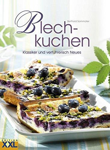 Blechkuchen: Klassiker und verführerisch Neues