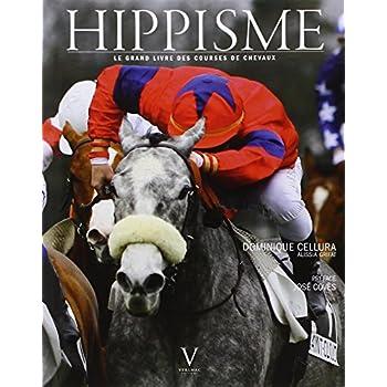 Hippisme. Le grand livre des courses de chevaux