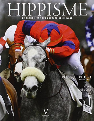 Hippisme. Le grand livre des courses de chevaux par Dominique Cellura