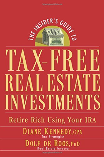 Tax Free Real Estate: Retire Rich Using Your IRA