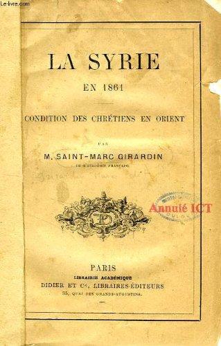 LA SYRIE EN 1861, CONDITION DES CHRETIENS EN ORIENT