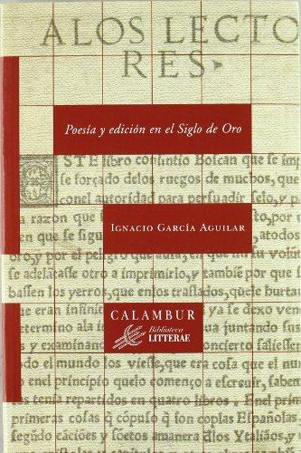 Poesía y edición en el Siglo de Oro (Biblioteca Litterae) por Ignacio García Aguilar