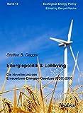 Energiepolitik & Lobbying : Die Novellierung des Erneuerbare-Energien-Gesetzes (EEG) 2009