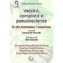 Vaccini, complotti e pseudoscienza (e-book): Tra fobia, disinformazione e consapevolezza (Collana Scientia et Causa Vol. 1)