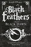 Black Feathers (Black Dawn series Book 1) (English Edition) - Joseph D' Lacey