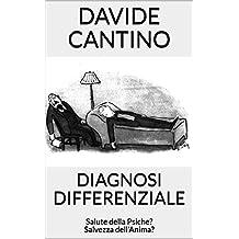 DIAGNOSI DIFFERENZIALE: Salute della Psiche? Salvezza dell'Anima? (Die Frage der Diagnose) (Italian Edition)