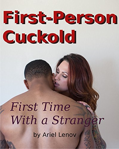 First Person Cuckold 2: First Time With a Stranger