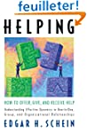 Helping: How to Offer, Give, and Rece...