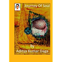 Journey Of Soul: It's journey never end, It try to recollect everything from present & past life.