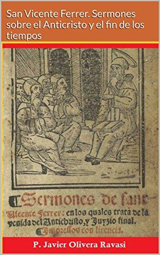 San Vicente Ferrer. Sermones sobre el Anticristo y el fin de los tiempos por Javier Olivera Ravasi