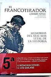 El francotirador : memorias del SEAL más letal de la historia