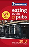 Eating out in Pubs 2013 (Michelin Pub Guide)