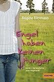 Engel haben keinen Hunger: Katrin L.: Die Geschichte einer Magersucht (Gulliver) - Brigitte Biermann