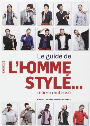 Le guide de l'homme styl... mme mal ras de Geoffrey Bruyere (10 octobre 2013) Broch