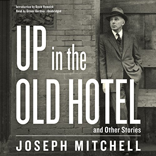 Up in the Old Hotel, and Other Stories  Audiolibri