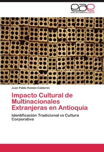 Impacto Cultural de Multinacionales Extranjeras En Antioquia por Juan Pablo Rom?n-Calder?n