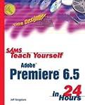 Sams Teach Yourself Adobe Premiere 6....