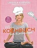 Mein Kochbuch für Kochmuffel: 80 genial entspannte Rezepte - Ursula Karven