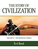 2: The Story of Civilization: Volume II - The Medieval World Test Book
