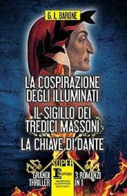 La cospirazione degli Illuminati - Il sigillo dei tredici massoni - La chiave di Dante (eNewton Narrativa)