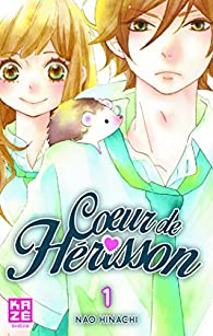 Coeur de Hérisson, tome 1  par Nao Hinachi