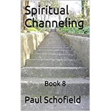 Spiritual Channeling: Book 8
