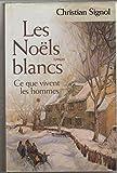 """Afficher """"Ce que vivent les hommes. n° 1 Les Noëls blancs"""""""