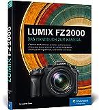 LUMIX FZ2000: Das Handbuch zur Kamera - Jacqueline Esen