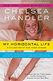 My Horizontal Life: A Collection of One Night Stands (English Edition) von [Handler, Chelsea]